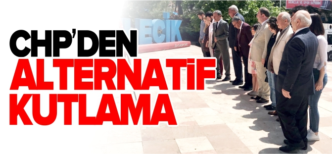 CHP'DEN ALTERNATİF KUTLAMA